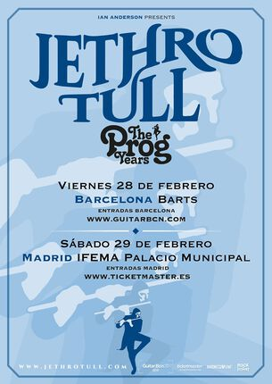 "JETHRO TULL ""THE PROG YEARS TOUR"" BARCELONA Y MADRID EN FEBRERO."