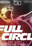 Full Circle Last Exit Rock 'N' Roll