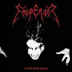 Emperor / Wrath of the tyrant