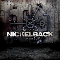 The best of Nickelback Volume 1