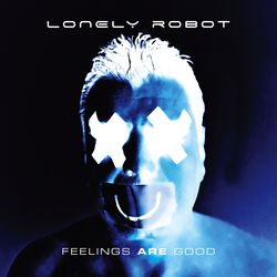 Lonely Robot Feelings are good