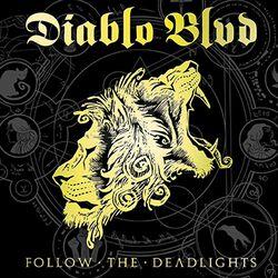 Diablo Blvd Follow the deadlights