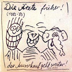 Die Ärzte Früher! (1982 - 1983)
